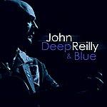 John Reilly Deep And Blue