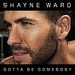 Shayne Ward Gotta Be Somebody/Future Love
