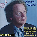 Anton Kuerti Anton Kuerti Plays: Schumann: Piano Sonata In G Minor & Fantasie In C Major