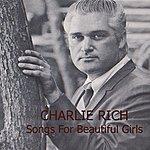 Charlie Rich Songs For Beautiful Girls