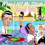 DiMaggio Bros. When I Hit My Stride