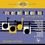 Reverend Horton Heat Spend A Night In The Box