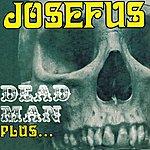Josefus Dead Man Plus