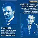 New York Philharmonic Peter Ilijc Tchaikovsky: Piano Concerto No. 1, Romeo And Juliet Fantasy Overture - Gustav Mahler: Kindertotenlieder