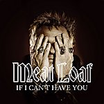 Meat Loaf If I Can't Have You (Ep)