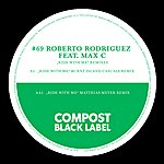 Roberto Rodriguez Black Label #69 Ride With Me Remixes