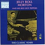 Jelly Roll Morton The Classic Years
