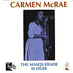 Carmen McRae The Masquerade Is Over
