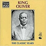 King Oliver The Classic Years
