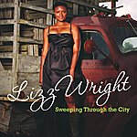 Lizz Wright Sweeping Through The City