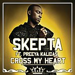 Skepta Cross My Heart (Feat. Preeya Kalidas) (6-Track Maxi-Single)