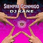 DJ Kane Siempre Conmigo