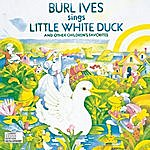 Burl Ives Burl Ives Sings Little White Duck And Other Children's Favorites