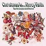 Percy Faith Christmas Is ... Percy Faith, His Orchestra And Chorus