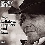 Bobby Bare Bobby Bare Sings Lullabys, Legends And Lies (And More)