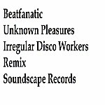 Beatfanatic Unknown Pleasures (Remixes)