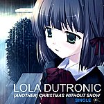 Lola Dutronic (Another) Christmas Without Snow - Single