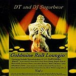 D.T. Goldmine Rnb Loungin'