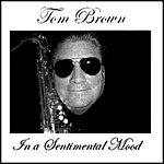 Tom Brown In A Sentimental Mood