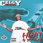 Celly Cel Heat 4 Yo Azz
