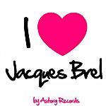 Jacques Brel I Love Jacques Brel (Ses Premiers Succès)