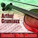 Arthur Grumiaux Essential Violin Masters