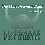 The Mule Newman Band Actin' Up!