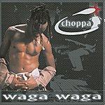 Choppa Waga Waga