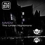 MVDV The Urban Nightmare