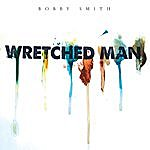 Bobby Smith Wretched Man