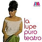 La Lupe Puro Teatro - A Lady And Her Music