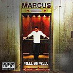 Marcus Hell Oh Well
