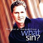 Morgan Cryar What Sin? The Very Best Of Morgan Cryar