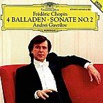 Andrei Gavrilov Chopin: 4 Ballades; Piano Sonata No.2