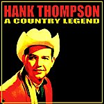 Hank Thompson A Country Legend