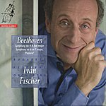 "Iván Fischer Beethoven: Symphony No. 4 In B-Flat Major & Symphony No. 6 In F Major - ""Pastoral"""