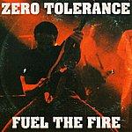 Zero Tolerance Fuel The Fire