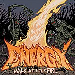 Energy Walk Into The Fire