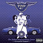 Pimp C The Naked Soul Of Sweet Jones (Swishahouse Mix (Screwed & Chopped))