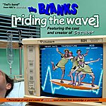 The Blanks Riding The Wave