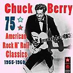 Chuck Berry 75 American Rock 'N Roll Classics (1955-1960)