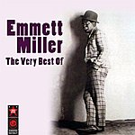 Emmett Miller The Very Best Of