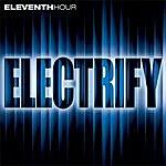 Eleventh Hour Band Electrify