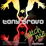 Tony Bravo Catch Me