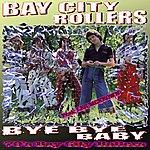 Bay City Rollers Bay City Rollers Bye Bye Baby