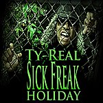 Ty Real Sick Freak Holiday