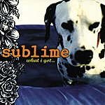 Sublime What I Got