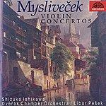 Libor Pesek Myslivecek: Concerto For Violin And Orchestra