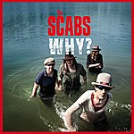 The Scabs Why?