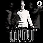 Damien When I Get Money